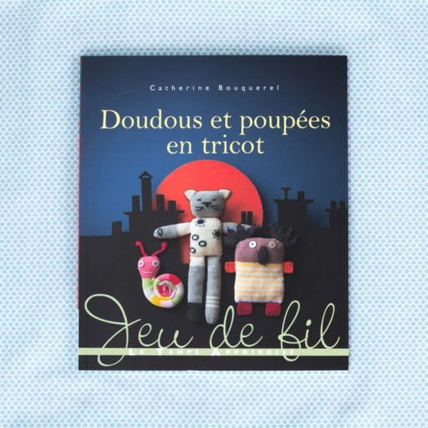 Doudous et poupées en tricot de Catherine Bouquerel aux éditions Le Temps Apprivoisé